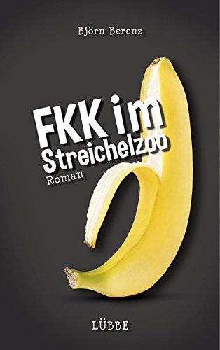 Preisvergleich Produktbild FKK im Streichelzoo: Roman