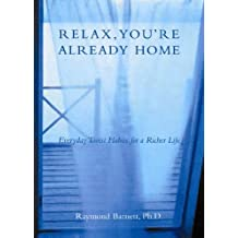 Relax, You're Already Home