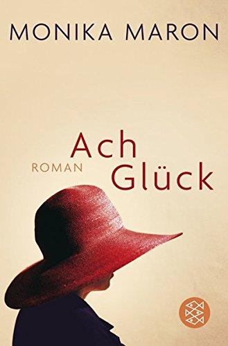 Buchseite und Rezensionen zu 'Ach Glück: Roman' von Monika Maron