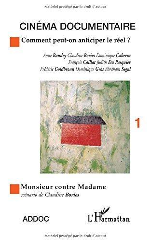 Comment peut-on anticiper le réel? (Cinéma documentaire) par Anne Baudry, Claudine Bories, Association des cinéastes documentaristes (France), France) Festival Cinéma du réel (28e : 1998 : Paris