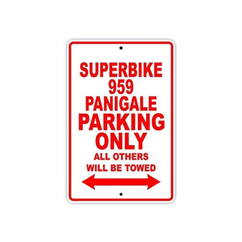Eugene49Mor Ducati Superbike 959Panigale Parking Only Alle Anderen Werden geschleppt Motorrad Bike Neuheit Garage Aluminium 20,3x 30,5cm Schild Teller