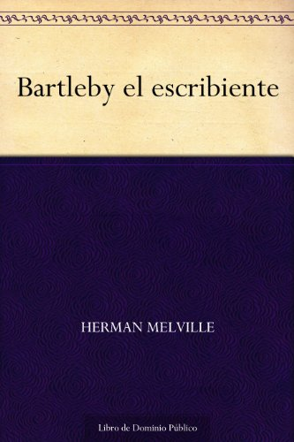 Bartleby el escribiente por Herman Melville