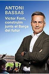 Descargar gratis Víctor Font, construïm junts el Barça del futur en .epub, .pdf o .mobi