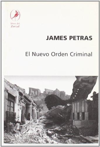 Nuevo orden criminal, El por James F. Petras