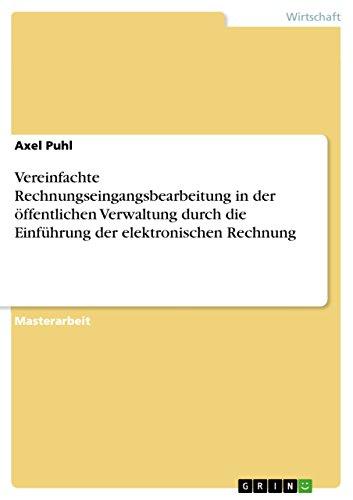 Vereinfachte Rechnungseingangsbearbeitung in der öffentlichen Verwaltung durch die Einführung der elektronischen Rechnung