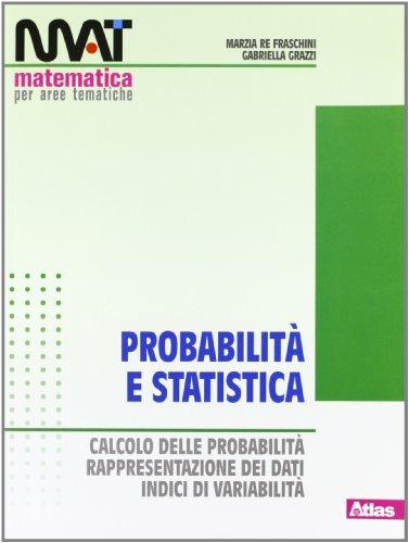 M.A.T. Probabilità e statistica. Per le Scuole superiori