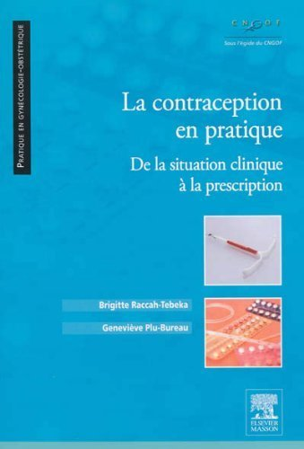 La contraception en pratique: De la situation clinique  la prescription de Brigitte Raccah-Tebeka (6 novembre 2013) Broch