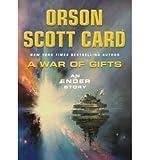 A War of Gifts (Ender Wiggin Saga (Hardcover)) Card, Orson Scott ( Author ) Oct-30-2007 Hardcover