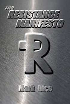 The Resistance Manifesto (English Edition) von [Dice, Mark]