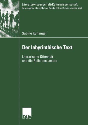 Der Labyrinthische Text: Literarische Offenheit und die Rolle des Lesers (Literaturwissenschaft / Kulturwissenschaft)
