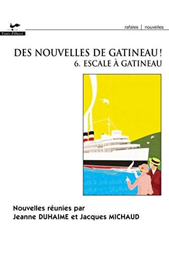 Des nouvelles de Gatineau ! 6.  Escale  Gatineau