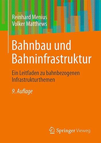 Bahnbau und Bahninfrastruktur: Ein Leitfaden zu bahnbezogenen Infrastrukturthemen