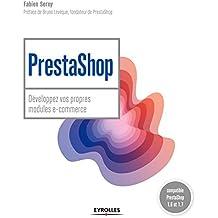 PrestaShop: Développez vos propres modules e-commerce - Prestashop 1.6 et 1.7 (Blanche)