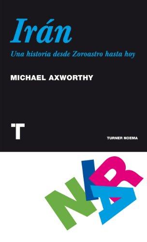 Descargar Libro Irán. Una historia desde Zoroastro hasta hoy (Noema) de Michael Axworthy