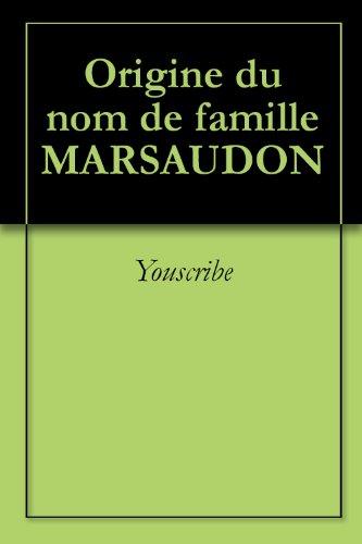 Livre gratuits en ligne Origine du nom de famille MARSAUDON (Oeuvres courtes) epub, pdf