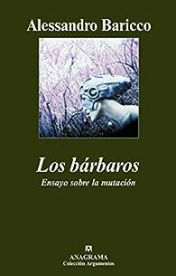 Los bárbaros par Alessandro Baricco