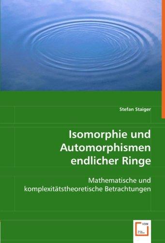 Isomorphie und Automorphismen endlicher Ringe: Mathematische und komplexitätstheoretische Betrachtungen