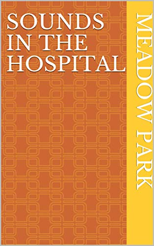 Sounds In The Hospital (Spanish Edition)