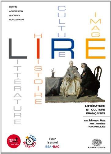 Lire. Littérature, histoire, cultures, images. Per le Scuole superiori. Con CD-ROM. Con espansione online: 1