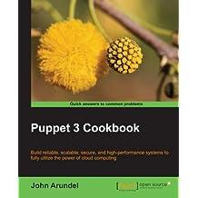 Puppet 3 Cookbook by John Arundel (2013-08-26)