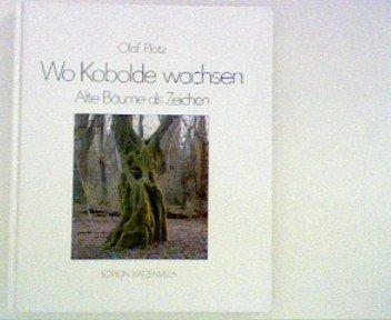 Wo Kobolde wachsen: Alte Bäume als Zeichen