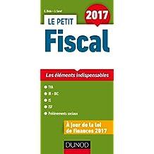 Le petit Fiscal 2017 - Les éléments indispensables