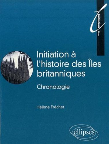 Initiation  l'histoire des les britanniques : Chronologie