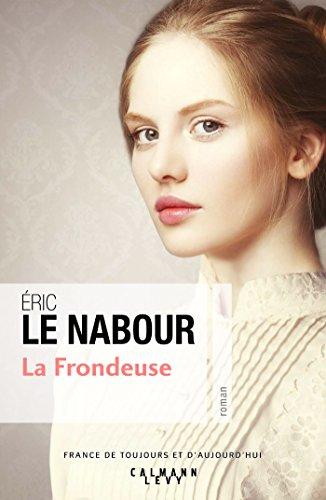La Frondeuse (Cal-Lévy-France de toujours et d'aujourd'hui) par [Le Nabour, Eric]