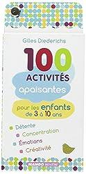 100 activités apaisantes pour les enfants de 3 à 10 ans