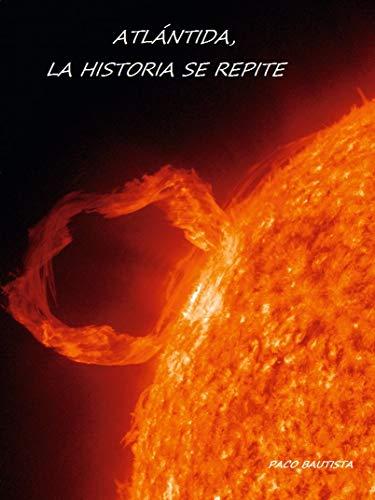 Atlántida, la historia se repite por PACO BAUTISTA MORENO