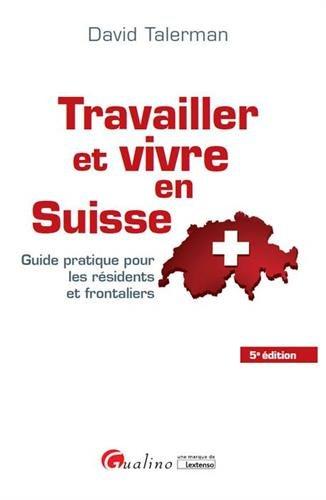 travailler-et-vivre-en-suisse-guide-pratique-pour-les-residents-et-frontaliers