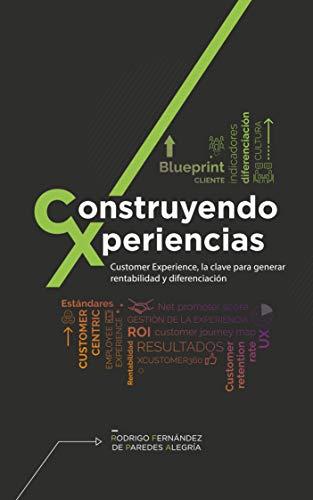 Construyendo Xperiencias: Customer Experience, la clave para ...