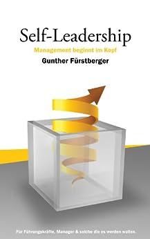 Self-Leadership: Management beginnt im Kopf von [Fürstberger, Gunther]