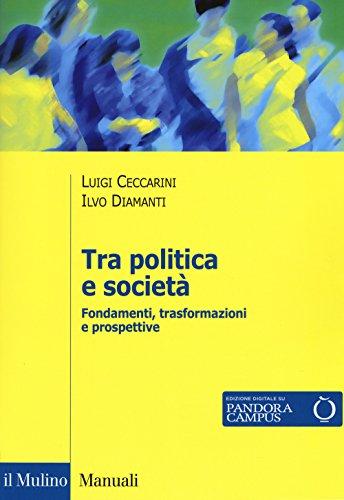 Tra politica e società. Fondamenti, trasformazioni e prospettive