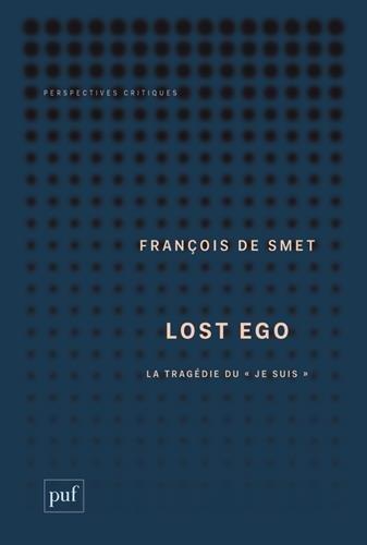 Lost ego : La tragédie du je suis