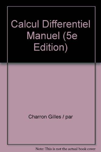 Calcul Differentiel Manuel (5e Édition) par Charron Gilles / par