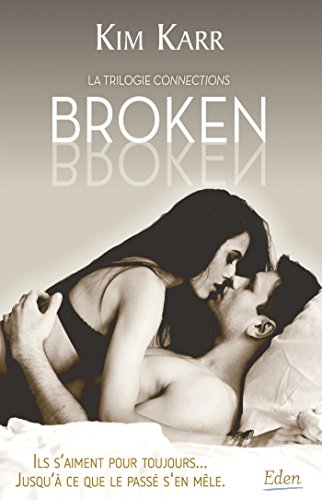Connections - Tome 2 - Broken - Kim Karr