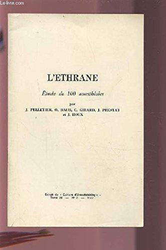 L'ETHRANE : ETUDE DE 100 ANESTHESIES +- EXTRAIT DE