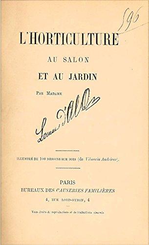 L'Horticulture au salon et au jardin, par Mme Louise d'Alq par Louise d'Alq pseud., Mme Alquié de Rieupeyroux