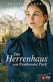 Das Herrenhaus von Pembrooke Park (Regency-Liebesromane 8)