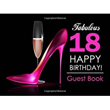 Fabulous 18 Happy Birthday Guest Book: 18th Birthday Guest Book for Women with Pink Stilettos & Champagne Cover, Message Book for 18th Birthday Party, Keepsake Gift
