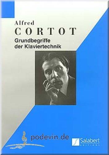 Cortot - Grundbegriffe der Klaviertechnik - Klaviernoten [Musiknoten]