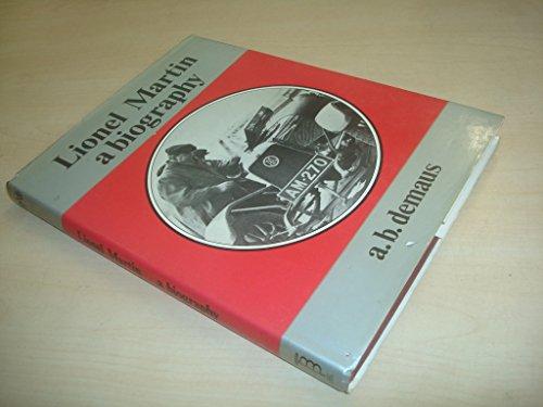 Lionel Martin: A Biography por A. B. Demaus