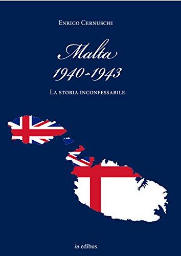 malta-1940-1943-la-storia-inconfessabile