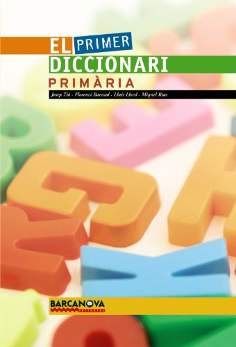 El primer diccionari. Primària (Materials Educatius - Diccionaris / Atles) por Josep Tió