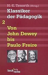 Klassiker der Pädagogik Zweiter Band: Von John Dewey bis Paulo Freire (Beck'sche Reihe)