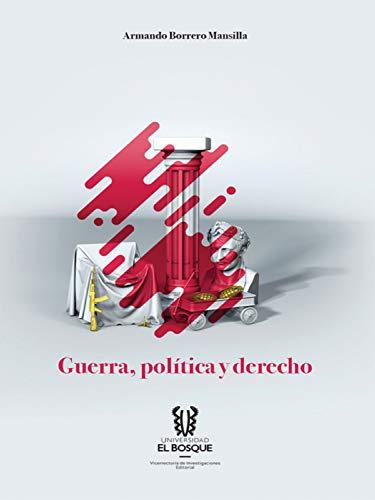 Guerra, política y derecho