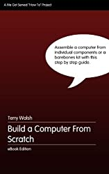 Build a Computer From Scratch (English Edition)