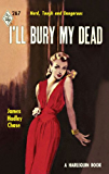 I'll Bury My Dead (Mills & Boon M&B) (Vintage Collection, Book 2)