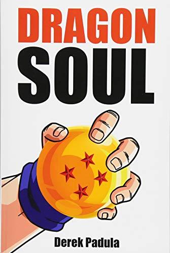 Dragon Soul: 30 Years of Dragon Ball Fandom por Derek Padula